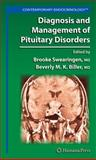 Diagnosis and Management of Pituitary Disorders, Swearingen, Brooke and Biller, Beverly M. K., 1588299228