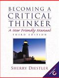 Becoming a Critical Thinker, Diestler, Sherry, 0130289221