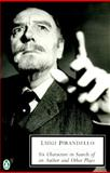 Six Characters in Search of an Author and Other Plays, Luigi Pirandello, 014018922X