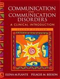 Communication and Communication Disorders : A Clinical Introduction, Plante, Elena and Beeson, Pelagie, 0205389228
