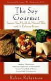 The Soy Gourmet, Robin Robertson, 0452279224