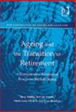Ageing and the Transition to Retirement : A Comparative Analysis of European Welfare States, Maltby, Tony and De Vroom, Bert, 0754609227