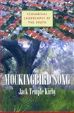 Mockingbird Song : Ecological Landscapes of the South, Kirby, Jack Temple, 0807859222