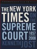 The New York Times on the Supreme Court, Kenneth Jost and Robert Trager, 0872899225