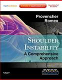 Shoulder Instability : A Comprehensive Approach, Provencher, Matthew T. and Romeo, Anthony A., 1437709222