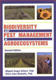 Biodiversity and Pest Management in Agroecosystems, Altieri, Miguel A. and Nicholls, Clara I., 1560229225
