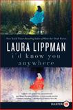I'd Know You Anywhere, Laura Lippman, 0061979228