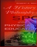 History and Philosophy of Sport and Physical Education with PowerWeb : Health and Human Performance, Mechikoff, Robert A. and Estes, Steven G., 0072489227