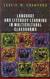 Language and Literacy Learning in Multicultural Classrooms, Crawford, Leslie W., 0205139221