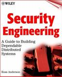Security Engineering : A Guide to Building Dependable Distributed Systems, Anderson, Ross J., 0471389226