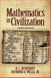 Mathematics in Civilization, Third Edition, Resnikoff, H. L. and Wells, Jr.,  Raymond O., Raymond O, 0486789225