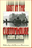 Lost in Customhouse : Authorship in the American Renaissance, Loving, Jerome, 0877459223