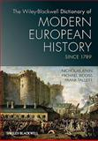 The Wiley-Blackwell Dictionary of Modern European History Since 1789, Atkin, Nicholas and Biddiss, Michael, 1405189223