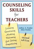 Counseling Skills for Teachers, Kottler, Jeffrey A. and Kottler, Ellen, 141294922X