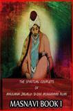The Spiritual Couplets of Maulana Jalalu-'d-Dln Muhammad Rumi Masnavi Book 1, E. Whinfield, 1478389222