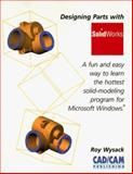 Designing Parts with Solidworks, Wysack, Roy, 0934869227