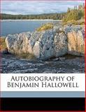 Autobiography of Benjamin Hallowell, Benjamin Hallowell and Henry C. 1829-1899 Hallowell, 1145639224