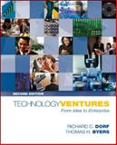 Technology Ventures : From Idea to Enterprise, Dorf, Richard C. and Byers, Thomas, 0073529222