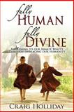 Fully Human Fully Divine, Craig Holliday, 0615909221