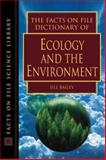 The Facts on File Dictionary of Ecology and the Environment, Jill Bailey, 081604922X