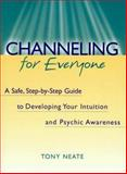Channeling for Everyone, Tony Neate, 0895949229