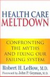 Health Care Meltdown 9780911469226