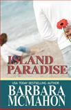 Island Paradise, Barbara McMahon, 148116922X