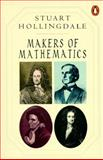 Makers of Mathematics, Stuart H. Hollingdale, 0140149228