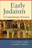 Early Judaism, John Joseph Collins and Daniel C. Harlow, 080286922X