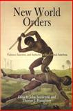 New World Orders : Violence, Sanction, and Authority in the Colonial Americas, , 0812219228