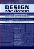 Design the Dream : A Veterinarian's Preconstruction Primer, , 0813829224