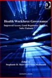 Health Workforce Governance : Improved Access Good Regulatory Practice Safer Patients, Mcdonald, Fiona and Short, Stephanie D., 1409429229