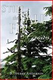 Still the Tall Fir Grows, B. Sperry Anderson, 1482079224