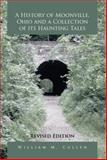A History of Moonville, Ohio and a Collection of Its Haunting Tales, William M. Cullen, 1483689220