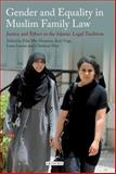 Gender and Equality in Muslim Family Law : Justice and Ethics in the Islamic Legal Process, , 1848859228