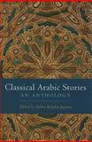 Classical Arabic Stories : An Anthology, , 0231149220