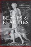 Beasts and Beauties : Animals, Gender, and Domestication in the Italian Renaissance, Schiesari, Juliana, 080209922X