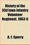 History of the 33d Iowa Infantry Volunteer Regiment 1863-6, A. F. Sperry, 1152469223