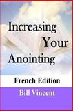 Increasing Your Anointing (French Edition), Bill Vincent, 1492729221