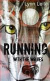 Running with the Wolves, Lynn Leite, 1499689225