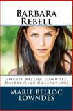 Barbara Rebell, Marie Belloc Lowndes, 1500329223