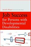 Job Success for Persons with Developmental Disabilities, Wiegan, David B., 1843109220