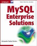 MySQL Enterprise Solutions, Alexander Sasha Pachev, 0471269220