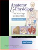 Anatomy and Physiology : The Massage Connection, Premkumar, Kalyani, 0781759226