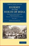 Journey to the North of India : Overland from England, Through Russia, Persia, and Affghaunistaun, Conolly, Arthur, 1108069223