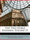 The Two Noble Kinsmen, William Shakespeare and John Fletcher, 1146449224
