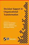 Decision Support in Organizational Transformation : IFIP TC8 WG8. 3 International Conference on Organizational Transformation and Decision Support, 15-16 September 1997, la Gomera, Canary Islands, Humphreys, Patrick and Ayestaran, Sabino, 1475749228
