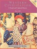 Western Civilization : A Social and Cultural History since 1300, King, Margaret, 013028923X