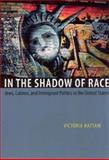 In the Shadow of Race : Jews, Latinos, and Immigrant Politics in the United States, Hattam, Victoria, 0226319237
