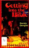 Getting into the Bible, Sandy Dengler, 0802429238